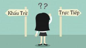Doanh nghiệp nên chọn phương pháp tính thuế nào: Khấu Trừ hay Trực Tiếp