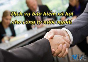 bảo hiểm xã hội cho công ty nước ngoài