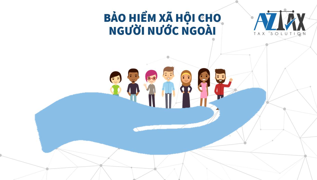 Chế độ Bảo hiểm Xã hội cho người nước ngoài