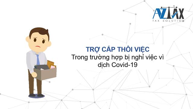 Trợ cấp thôi việc vì dịch Covid-19