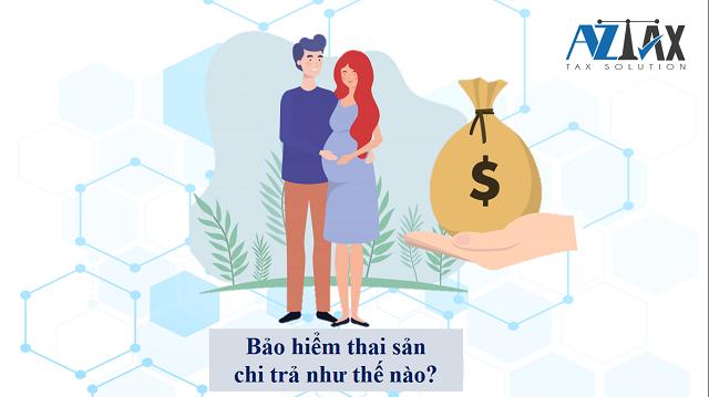 Bảo hiểm thai sản chi trả như thế nào?