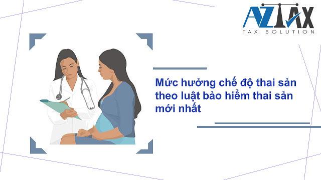 Mức hưởng chế độ thai sản theo luật bảo hiểm thai sản mới nhất