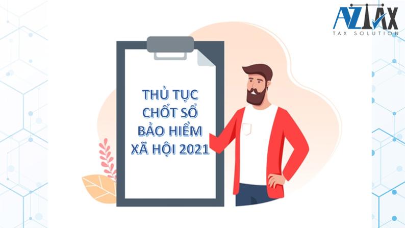 Thủ tục chốt sổ bảo hiểm xã hội 2021