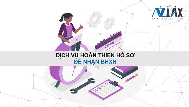 Dịch vụ hoàn thiện hồ sơ để nhận BHXH
