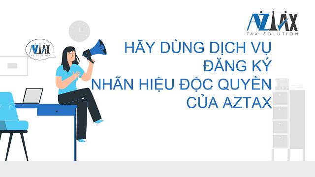 Sử dụng dịch vụ đăng ký nhãn hiệu độc quyền uy tín của AZTAX