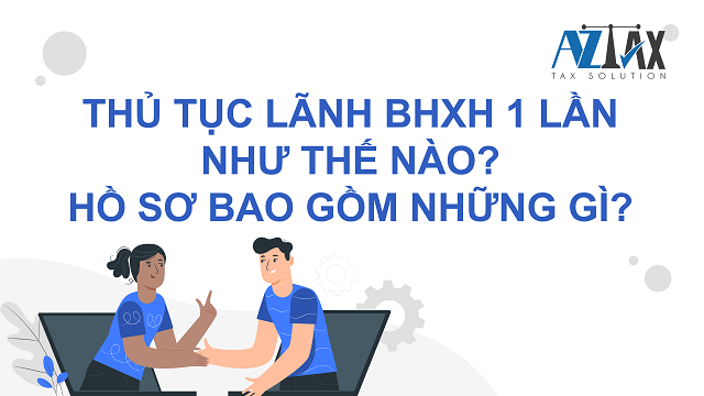 Thủ tục và hồ sơ lãnh BHXH 1 lần