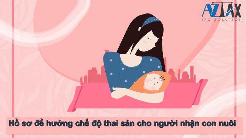 Hồ sơ hưởng chế độ thai sản cho người nhận con nuôi