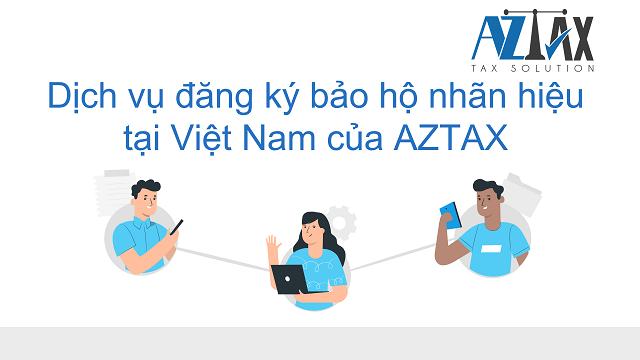 Dịch vụ đăng ký bảo hộ nhãn hiệu tại Việt Nam của AZTAX
