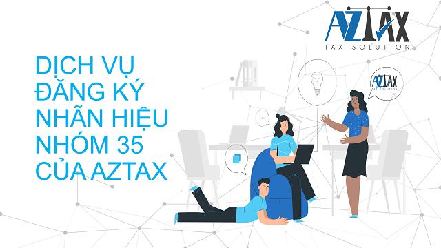 Dịch vụ đăng ký nhãn hiệu nhóm 35 của AZTAX