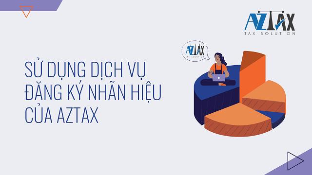 Sử dụng dịch vụ đăng ký nhãn hiệu của AZTAX