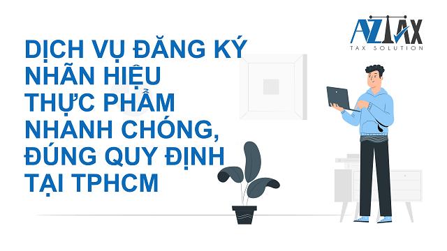 Dịch vụ đăng ký nhãn hiệu thực phẩm nhanh chóng, đúng quy định tại TPHCM