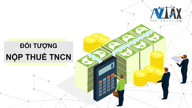 Đối tượng nộp thuế TNCN