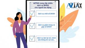 AZTAX cung cấp nhiều dịch vụ BHXH dành cho người lao động