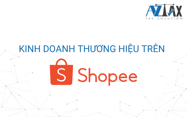 Kinh doanh thương hiệu trên Shopee