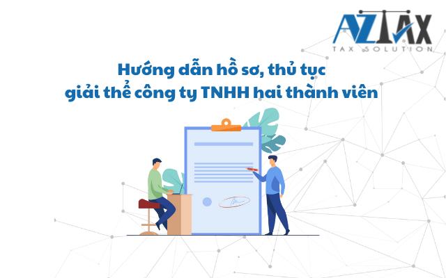 Hướng dẫn hồ sơ, thủ tục giải thể công ty TNHH hai thành viên