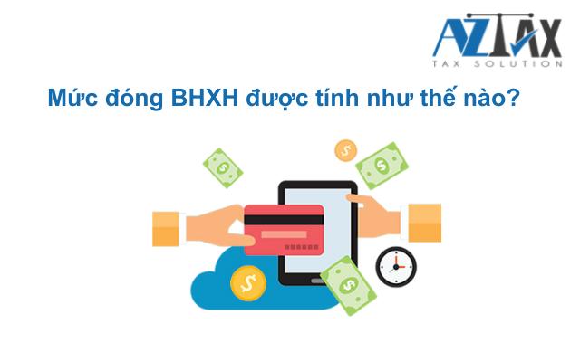 Mức đóng BHXH được tính như thế nào?