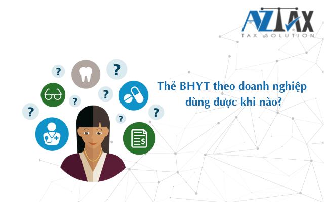 Thẻ BHYT theo doanh nghiệp dùng được khi nào?