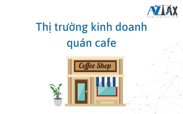 Thị trường kinh doanh quán cafe