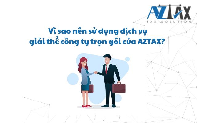 Vì sao nên sử dụng dịch vụ trọn gói của AZTAX?