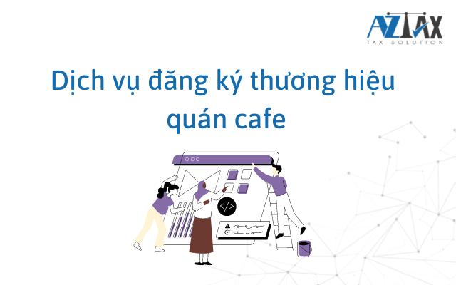 Dịch vụ đăng ký thương hiệu quán cafe