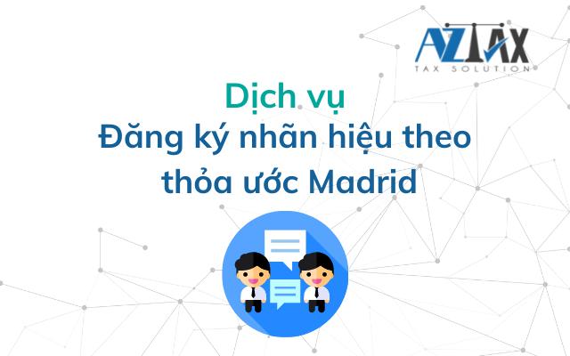 Dịch vụ đăng ký thương hiệu theo thỏa ước Madrid