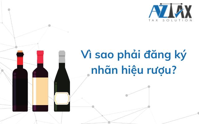Vì sao phải đăng ký nhãn hiệu rượu