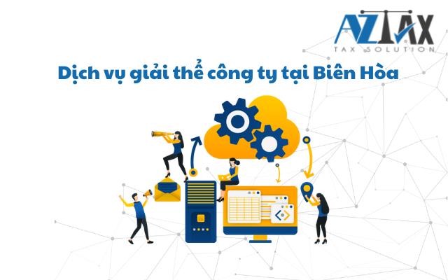 Dịch vụ giải thể công ty tại Biên Hòa