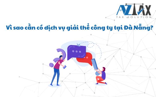 Vì sao cần có dịch vụ giải thể công ty tại Đà Nẵng?