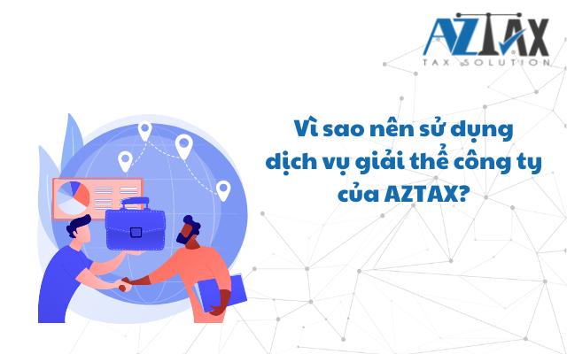 Vì sao nên sử dụng dịch vụ giải thể công ty tại Đà Nẵng của AZTAX?